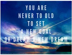 You are never to old to set a new goal or dream a new dream ..... Photos we take quotes we live by ...   #quotes #quotestoliveby #travelquotes #dreamquotes #travel #travelphotos #dreamtimesail #sailing #sail #dreamsdocometrue #daretodream