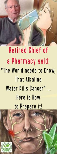 """Retired Chief of a Pharmacy said: """"The World needs to Know, That Alkaline Water Kills Cancer"""" … Here is How to Prepare it! : Retired Chief of a Pharmacy said: """"The World needs to Know, That Alkaline Water Kills Cancer"""" … Here is How to Prepare it! Health And Beauty, Health And Wellness, Health Tips, Health Fitness, Health Care, Cancer Fighting Foods, Cancer Cure, Cancer Cells, Cancer Facts"""