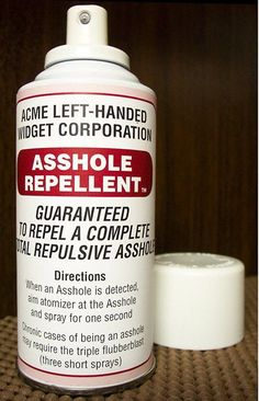 Fancy - Asshole Repellent. If only!