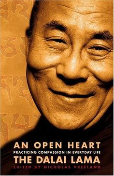 An Open Heart: Practicing Compassion in Everyday Life  The Dalai Lama