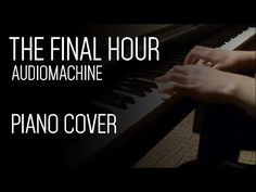 The Final Hour - Audiomachine - MartMusician's Piano Cover - YouTube