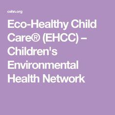 Eco-Healthy Child Care® (EHCC) – Children's Environmental Health Network Environmental Health, Child Care, Healthy Kids, Teaching Resources, Children, Healthy Children, Young Children, Boys, Kids