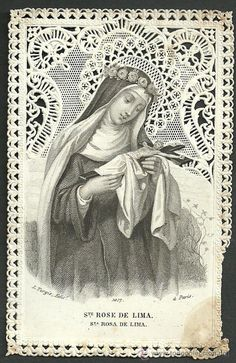 SANTA ROSA DE LIMA ESTAMPA TROQUELADA RECORDATORIO PUNTILLAS Old Stamps, Vintage Stamps, Vintage Holy Cards, Vintage Christmas Cards, Religious Icons, Religious Art, Christ The Good Shepherd, St Rose Of Lima, Jesus Mother