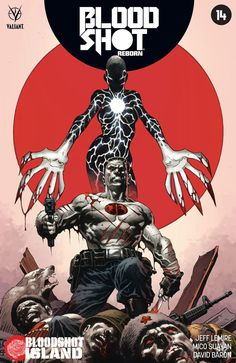 C2E2 2016: DEATHMATE Stands Revealed as Jeff Lemire & Mico Suayan Descend on BLOODSHOT ISLAND – Beginning in BLOODSHOT REBORN #14 in June!, This summer, DEATHMATE strikes…as superstar creators Jeff Lemire and Mico Suayan launch Bloodshot into the most punishing confrontation of the summe...,  #BenOliver #Bloodshot #bloodshotisland #BloodshotReborn #BloodshotReborn#14 #C2E2 #C2E22016 #ClaytonHenry #DarickRobertson #Deathmate #JeffLemire #Kano #MicoSuayan #News #PressRelease...