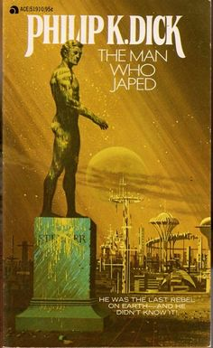 DEAN ELLIS - art for The Man Who Japed by Philip K. Dick - 1975 Ace Books