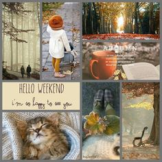 Hello Autumn Weekend, I'm so happy to see you. Hello Autumn Weekend, I'm so happy to see you. Hello Weekend, Happy Weekend, Hello Saturday, Saturday Sunday, Collages, Beautiful Collage, Hello Autumn, Happy Fall, Fall Halloween