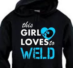 This girl loves to weld hoodie lady welder gift by ALittleRedneck