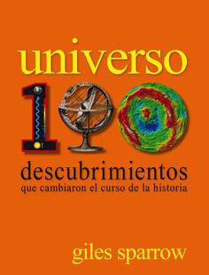 Con más de 200 recientísimas imágenes del espacio, la clara y reveladora narración de Gilles Sparrow explora el modo en que los principales descubrimientos y los avances de última hora han configurado nuestro conocimiento y nuestra comprensión del cosmos, y traza un seductor panorama de lo que el futuro puede depararnos. http://www.planetadelibros.com/universo-100-descubrimientos-que-cambiaron-el-curso-de-la-historia-libro-91393.html