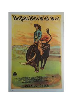 Vintage Circus Poster, Buffalo Bill's Wild West, Bucking Steer, Cowboy, And Rough Riders Indian, Print,  Jack Rennert, Printed In America