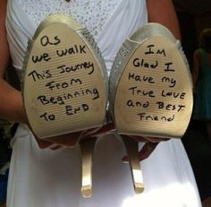 Have the groom write a message for the bride on the bottom of her shoes