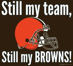 Even when they try to kill me. Cleveland Browns History, Cleveland Browns Football, Cleveland Rocks, Cleveland Ohio, Go Browns, Browns Fans, Baker Mayfield Nfl, Cleveland Browns Wallpaper, Ou Football