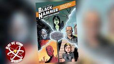 Dark Horse publicará un número anual gigante de Black Hammer - Jeff Lemire, Matt Kindt, Dave Stewart, y otros dan a los fans de Black Hammer una antología digna de los ex-héroes de Spiral City