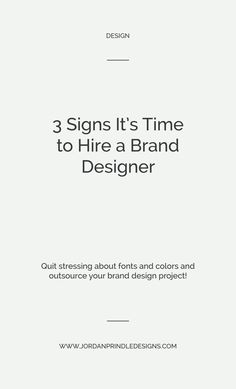 3 Signs It's Time to Hire a Brand Designer — Jordan Prindle Designs Branding Your Business, Small Business Marketing, Creative Business, Successful Business Tips, Business Advice, Branding Design, Branding Tools, Investing, Entrepreneur