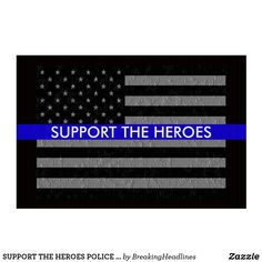 SUPPORT THE HEROES POLICE YARD SIGN
