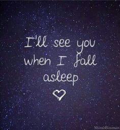 When I Fall Asleep love love quotes quotes quote love quote sleep goodnight