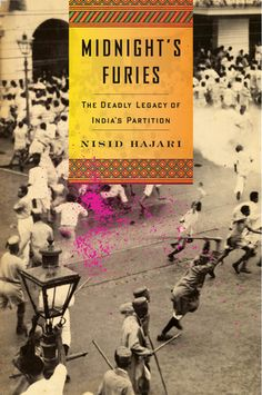 Midnight's Furies: The Deadly Legacy of India's Partition by Nisid Hajari