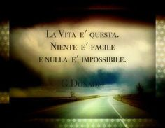 Learning Italian Language ~ This is life, nothing easy, and nothing impossible! Italian Words, Italian Quotes, Great Quotes, Inspirational Quotes, Warrior Within, Higher Learning, Lost In Translation, Italian Language, Learning Italian