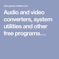 A large collection of free audio and video converters. 100% clean installers and portable versions.