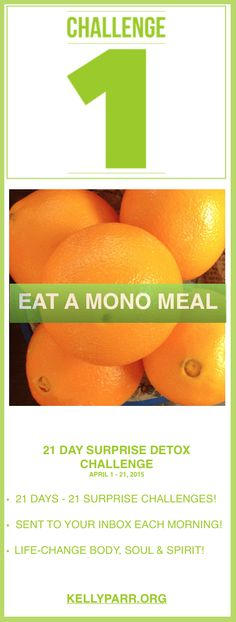 CHALLENGE 1 : EAT A MONO MEAL! Today's challenge is for you to replace one of your meals with a mono meal. What is a mono meal? Check out today's clean eating challenge on this blog post! #challenge, #cleaneating, #eatclean, #detox, #cleanse, #recipes, #healthy, #oranges, #bodysoulspirit
