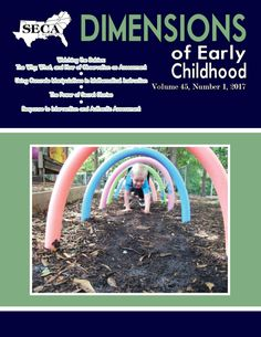 Winter 2017 - Watching the Babies:The Why, What, and How of Observation as Assessment | Using Concrete Manipulatives in Mathematical Instruction | The Power of Secret Stories Response to Intervention and Authentic Assessment