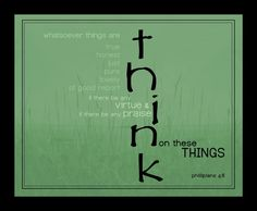 Think On These Things Phil 4:8 - 8 x 10 - Print, Framed, Frameless or Canvas Scripture Art