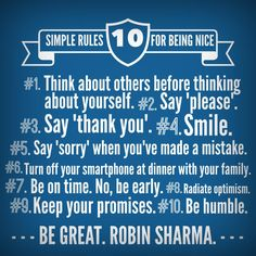 Read, study and practice the 10 simple rules for being nice - by Robin Sharma Comfort Zone Quotes, Robin Sharma Quotes, Quotes To Live By, Life Quotes, Building Quotes, Team Building, Inspirational Qoutes, Saying Sorry, Travel Humor