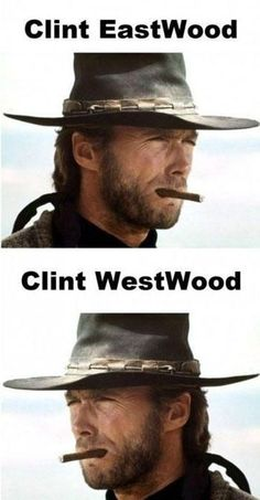 Clint Eastwood, Clint Westwood mehehehehehehe whyyy do i find the corniest stuff so hilarious? Clint Eastwood, Eastwood Movies, Celebrity Name Puns, Smosh, Funny Puns, Funny Stuff, Funny Things, Sarcastic Memes, 9gag Funny