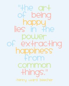 happy from common things!