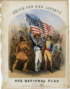 """""""Union for the loved and free. Union, God and Liberty! Oh! We love our country's banner,"""" This illustrated sheet music for """"Union, God and Liberty/Our National Flag,"""" features lyrics by Alvin Robinson and music by S. Wesley Martin, copyright 1861. Sam DeVincent Collection of Illustrated Sheet Music - Armed Forces - Civil War, Archives Center, National Museum of American History. #flagday"""