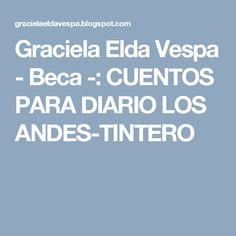 Graciela Elda Vespa - Beca -: CUENTOS PARA DIARIO LOS ANDES-TINTERO
