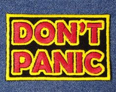 Small Don't Panic Embroidered Iron On Patch  by ReginasFrontPorch