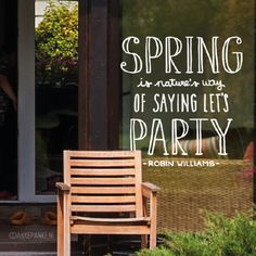 Met de hand getekende 'Spring is nature's way of saying let's party' #raamtekening, a quote by Robin Williams om te vieren dat het weer zoveel fijner en dagen langer worden!
