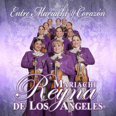 Entre Mariachi y Corazon by Mariachi Reyna de Los Angeles