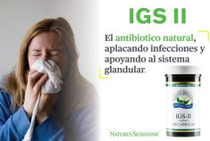 IGS II Antibiótico 100% Natural Natures Sunshine, The 100, Ear Infection, Natural Antibiotics, Health