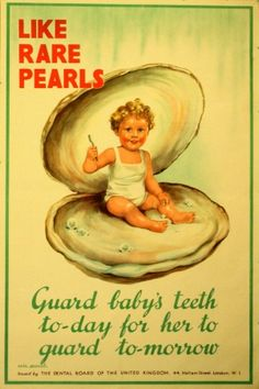 'Like Rare Pearls - Guard baby's teeth today for her to guard tomorrow' Dental hygiene poster issued by the Dental Board of the United Kingdom (c. 1930). Artwork by Lorna Adamson.