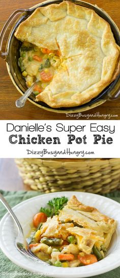 Danielle's Super Easy Chicken Pot Pie | http://DizzyBusyandHungry.com - This creamy, delicious family meal is quick and easy and the kids love it!