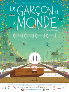 Le garçon et le monde, un film de Alè Abreu - Poc a poc, créations textiles French Songs, French Films, Teaching French, Festival Cinema, Animated Movie Posters, Education And Literacy, Language And Literature, French Classroom, Little Girls