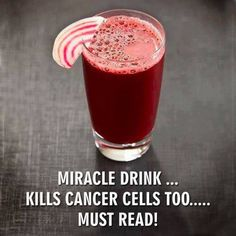 Miracle Drink Prevents The Spread Of Cancer. Juice one each: Beetroot, Carrot, Apple Lemon. Drink up. Be healthy.