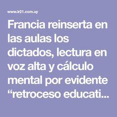"""Francia reinserta en las aulas los dictados, lectura en voz alta y cálculo mental por evidente """"retroceso educativo"""" - Noticias Uruguay LARED21"""