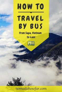 How To Travel By Bus From Sapa, Vietnam To Laos