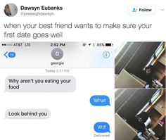 When your best friend wants to make sure your first date goes well at&a Funny Best Friend Memes, Funny Texts Jokes, Text Jokes, Crazy Funny Memes, Really Funny Memes, Stupid Funny Memes, Funny Laugh, Funny Tweets, Funny Relatable Memes