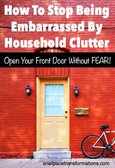 Stop being embarrassed by household clutter!