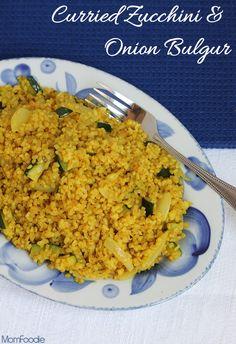 Curried Zucchini & Sweet Onion Bulgur Recipe - Mom Foodie - Blommi. Shared via sharexy.com plugin
