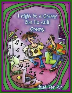 I might be a Granny but I'm still Groovy Hippie Peace, Hippie Boho, Hippie Couple, Senior Humor, Old Age, Music Memes, Music Quotes, Grandma And Grandpa, Just For Fun