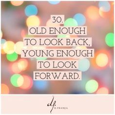 Turning thirty means being old enough to look back but young enough to look forward. Divorced, jobless, and in a new life in Italy, this is my dirty thirty 30th Birthday Quotes, 30th Birthday Ideas For Women, Birthday Wishes, 30 Years Old Quotes, Year Quotes, Turning 30 Quotes, Thirty Birthday, 30 Birthday, Pretty Quotes
