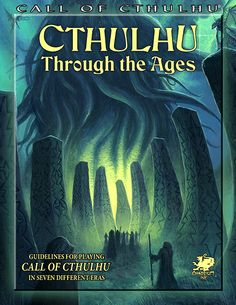 Cthulhu Through the Ages, for the Call of Cthulhu RPG