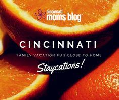 A Cincinnati Staycation for the Born and Raised Cincy Family {Series}   Cincinnati Moms Blog