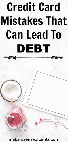 Check out this list of credit card mistakes that can lead to debt. This is a great list!