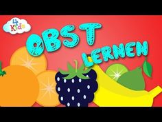 Obst, Früchte lernen für Kinder. Buntes Obst lernen durch vorsprechen auf deutsch - YouTube