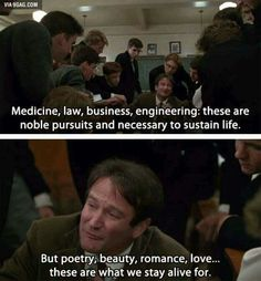 Robin Williams Quote In Dead Poets Society On Poetry, Beauty, Romance and Love Robin Williams, Zelda Williams, The Words, Citations Film, Bon Film, Under Your Spell, Movie Lines, Film Serie, Film Quotes